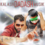 Kalash Dadash Musik