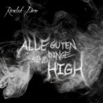 Alle guten Dinge sind high