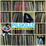 Das Album von Pilskills