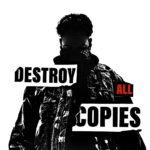 Destroy All Copies